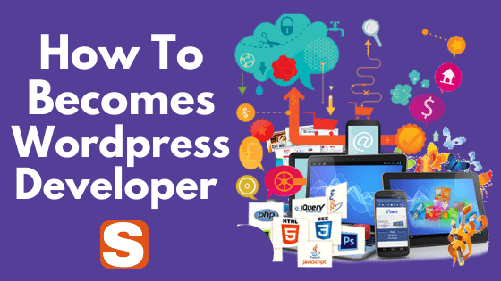 8 Tips To Become A Wordpress Developer And Advantages