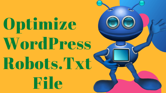 How To Optimize WordPress Robots.Txt For Batter SEO